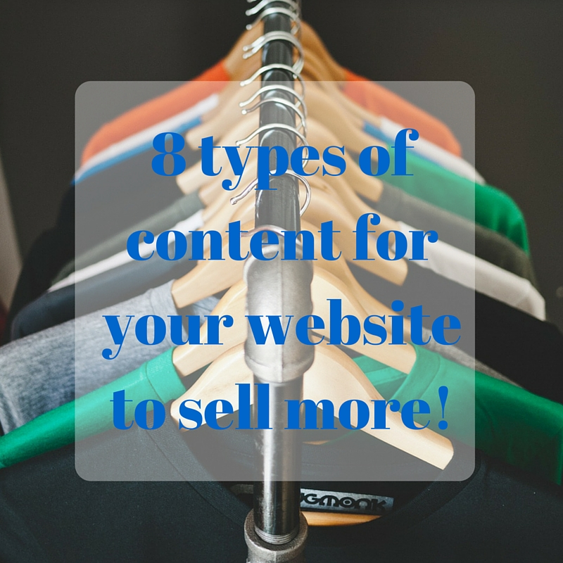 8 types of content for your website to sell more!